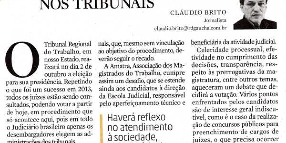 Democracia nos Tribunais Leia artigo referente às eleições do TRT4, de autoria do jornalista Cláudio Brito, publicado nesta segunda-feira, 28/9, no jornal Zero Hora