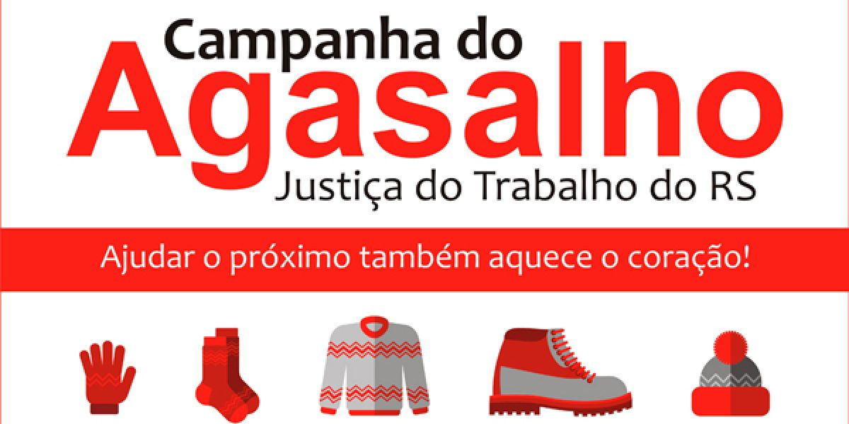 Justiça do Trabalho gaúcha lança Campanha do Agasalho. Traga sua doação!