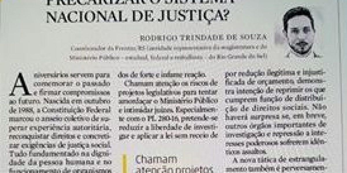 Rodrigo Trindade de Souza: a quem interessa precarizar o sistema nacional de Justiça?