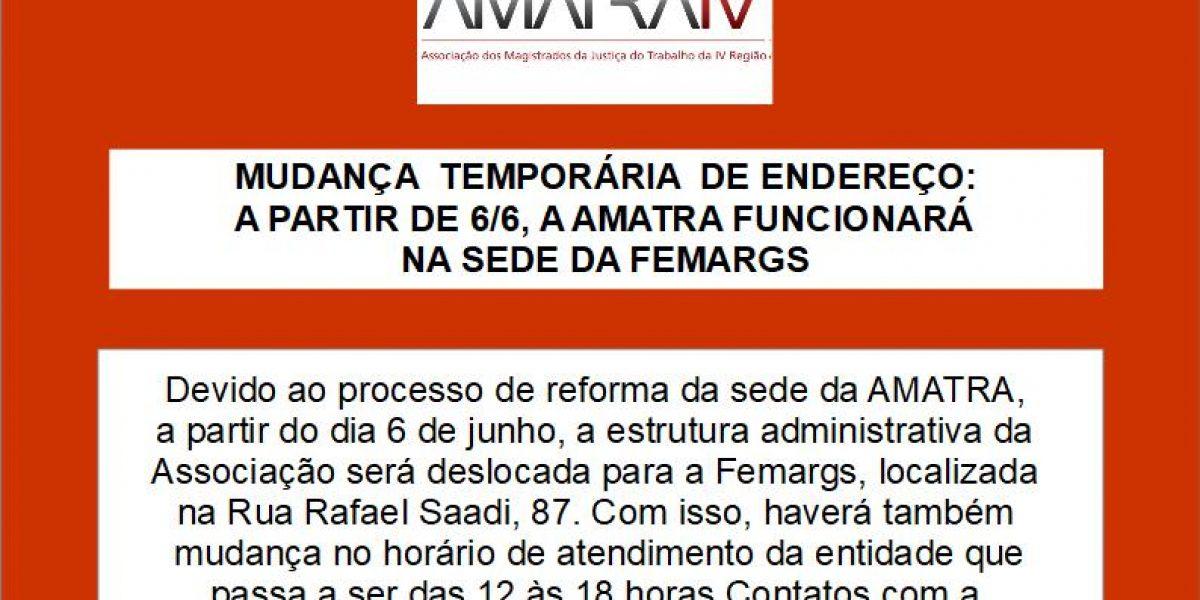 MUDANÇA  TEMPORÁRIA  DE ENDEREÇO: A PARTIR DE 6/6, A AMATRA FUNCIONARÁ NA SEDE DA FEMARGS