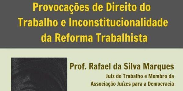 Provocações de direito do trabalho e inconstitucionalidade da reforma trabalhista
