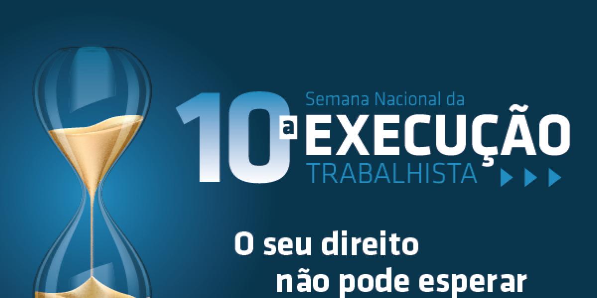 10ª Semana da Execução Trabalhista movimenta mais de R$ 1,8 bilhão em meio à pandemia